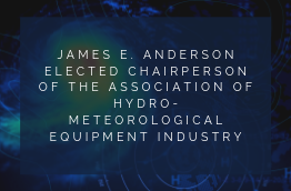 James E. Anderson Elected Chairperson of the Association of Hydro-Meteorological Equipment Industry