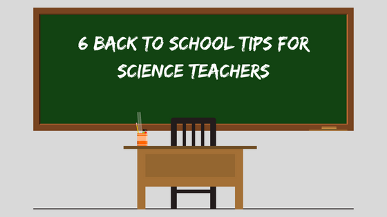 6 Great Back to School Tips for Science Teachers