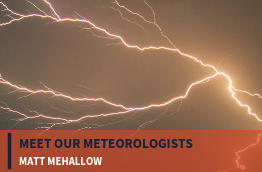 "Lightning background with the text: ""Meet our Meteorologists: Matt Mehallow"""