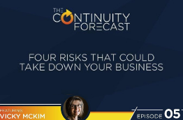 "Tile image for Vicky Mckim's episode of The Continuity Forecast business continuity podcast: ""The Four Risks That Could Take Down Your Business"""