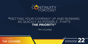"""Getting your company up and running as quickly as possible... that's the priority. "" - Tim Coumbe"