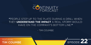 """People step up to the plate during a drill when they understand the impact a real storm would have on the company's bottom line."" - Tim Coumbe"