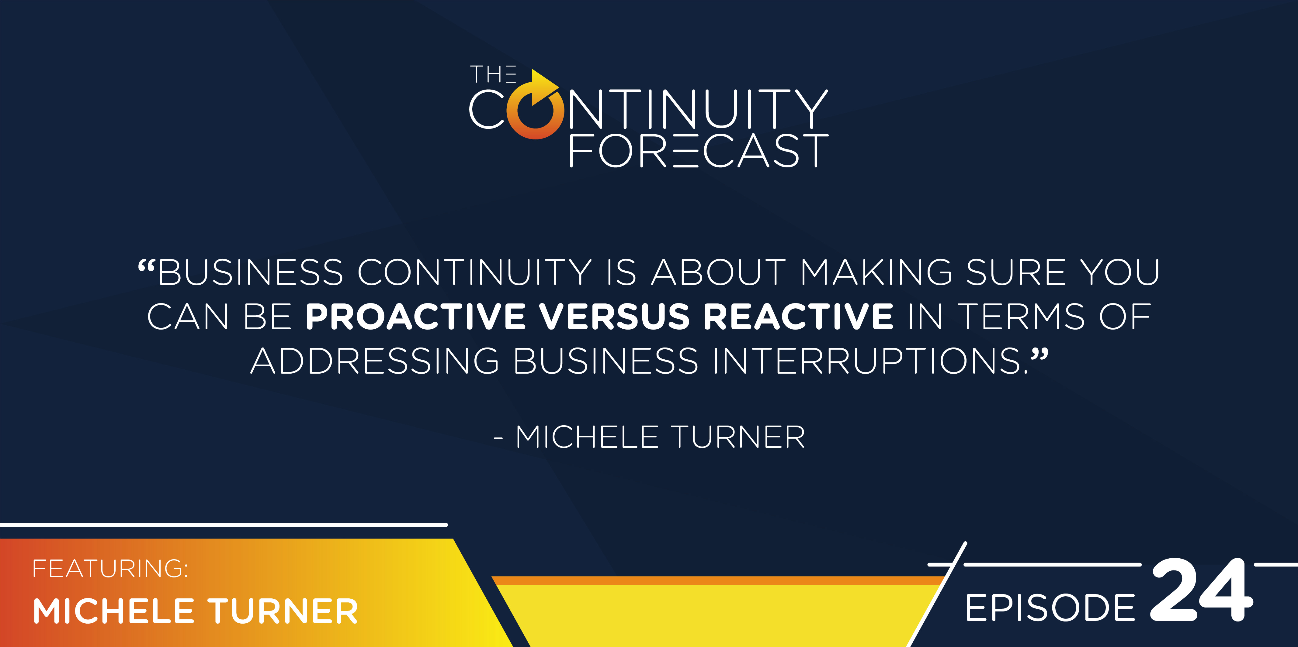 "Michele Turner from Amazon said ""Business continuity is all about making sure you can be proactive versus reactive in terms of addressing business interruptions"""
