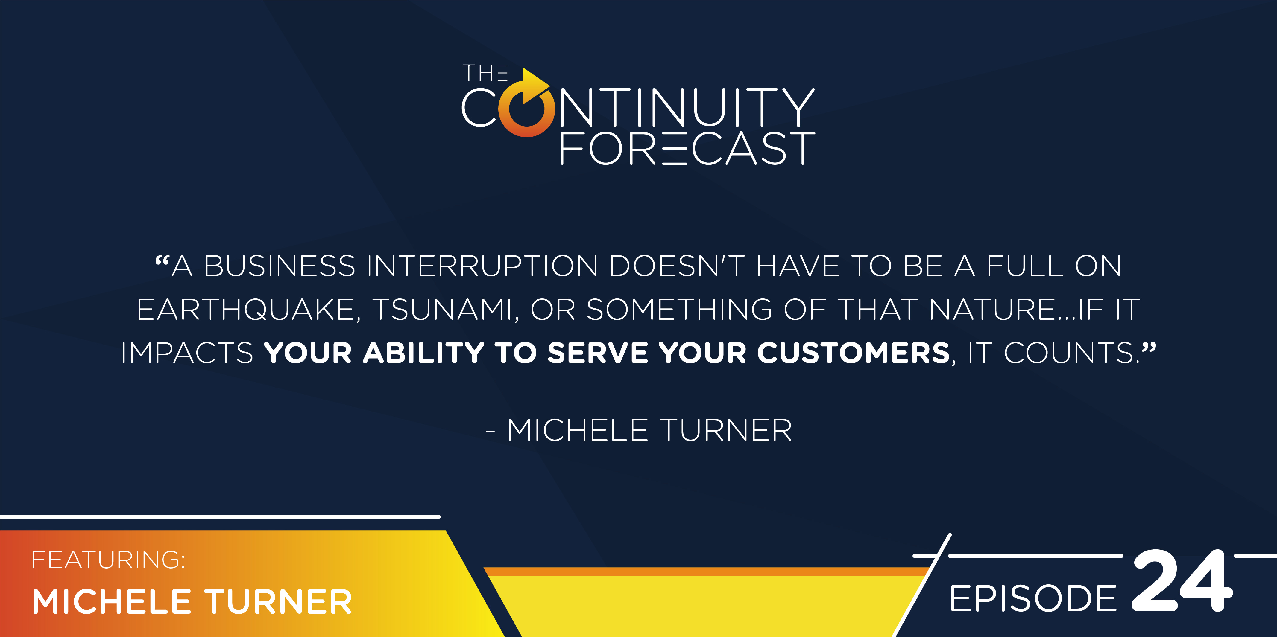 "Michele Turner from Amazon said: """"A business interruption doesn't have to be a full on earthquake or tsunami; if it impacts your ability to serve your customers, it counts."""