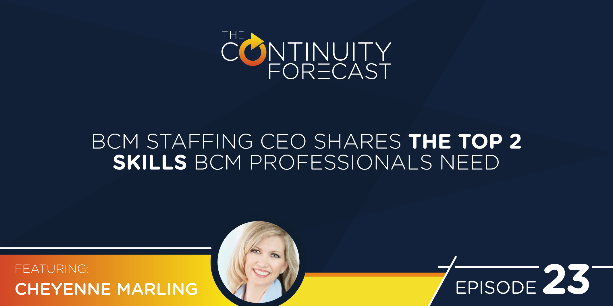 The Continuity Forecast Episode 23 The skills BCM Professionals Need