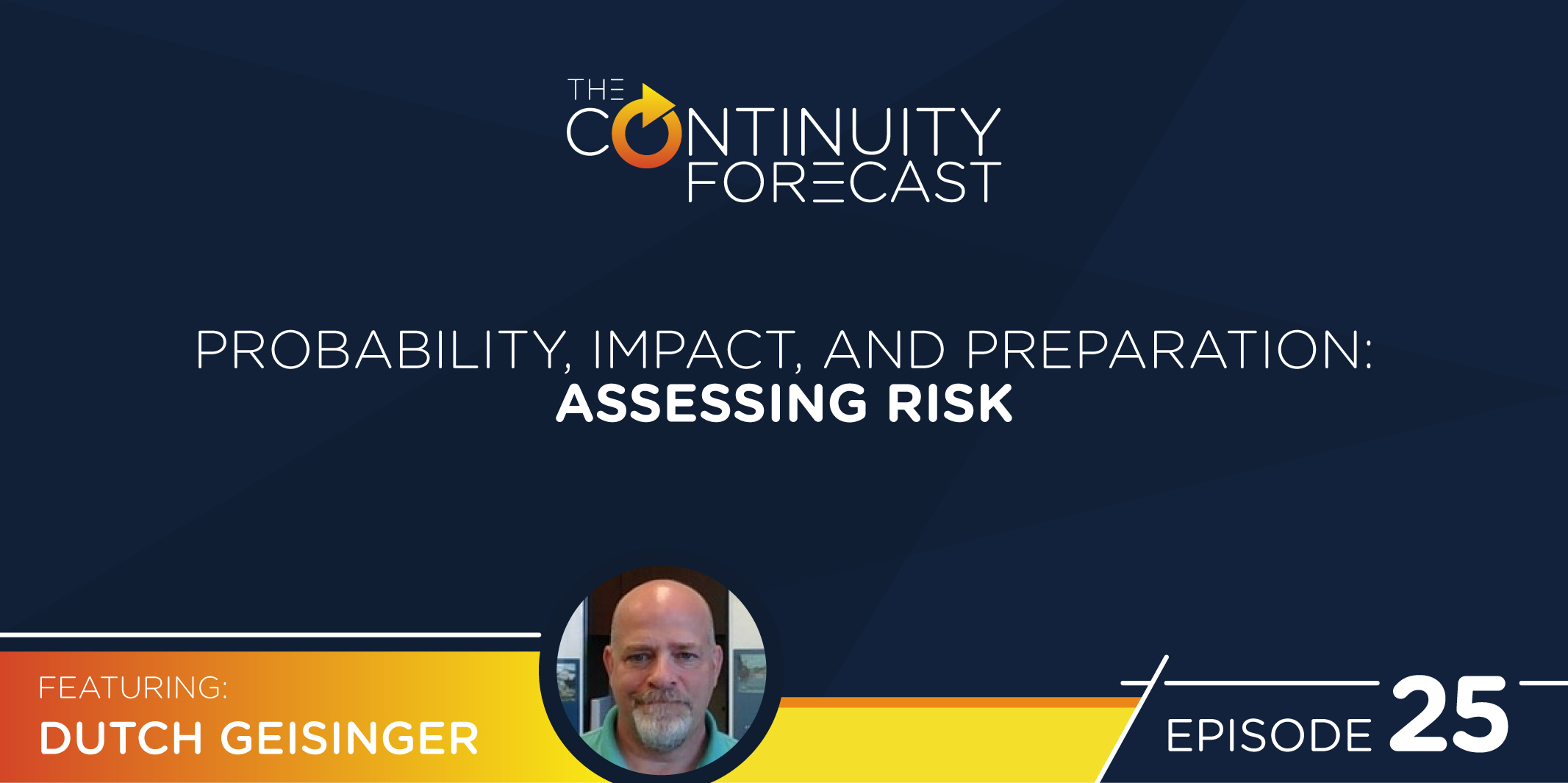 Dutch Feisinger was our latest guest on our business continuity and risk management focused podcast: The Continuity Forecast