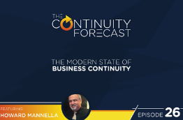 Howard Manella was our guest on the 26th episode of the Continuity Forecast podcast