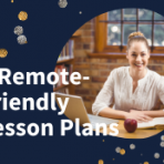 3 remote-friendly lesson plans