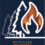 Weather 101 Guide: Wildfires - Everything you need to know about wildfires and the weather